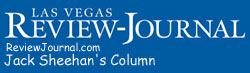 Read Jack Sheehan's Column in the Viewpoint section of the Las Vegas Review Journal.
